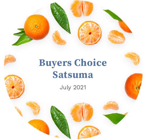 Buyers Choice: Satsuma July 2021