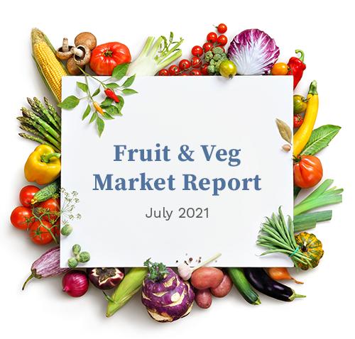 Fruit & Veg Market Report - July 2021